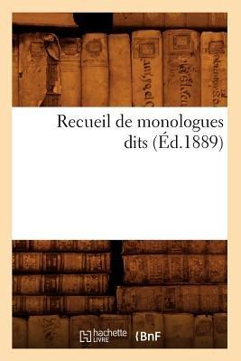 Recueil de Monologues Dits (Ed.1889) (French, Paperback): Sans Auteur, Collectif