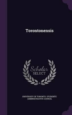 Torontonensis (Hardcover): University of Toronto Students' Adminis