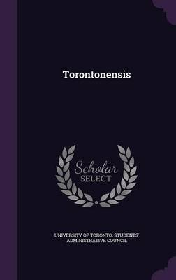 Torontonensis (Hardcover): University of Toronto Students' Adminis
