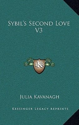 Sybil's Second Love V3 (Hardcover): Julia Kavanagh
