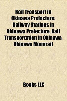 Rail Transport in Okinawa Prefecture - Railway Stations in Okinawa Prefecture, Rail Transportation in Okinawa, Okinawa Monorail...