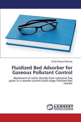 Fluidized Bed Adsorber for Gaseous Pollutant Control (Paperback): Mohanty Chitta Ranjan