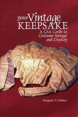 Your Vintage Keepsake - A CSA Guide to Costume Storage and Display (Paperback): Margaret T. Ordonez