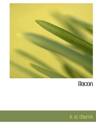 Bacon (Large print, Paperback, large type edition): Richard William Church
