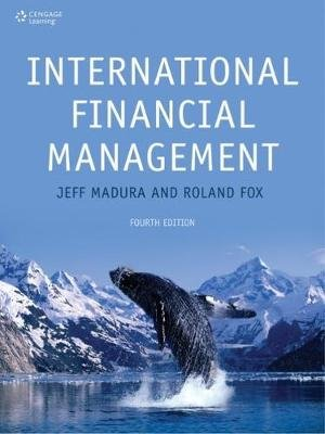 International Financial Management (Paperback, 4th edition): Jeff Madura, Roland Fox