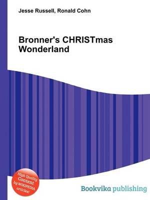 Bronner's Christmas Wonderland (Paperback): Jesse Russell, Ronald Cohn