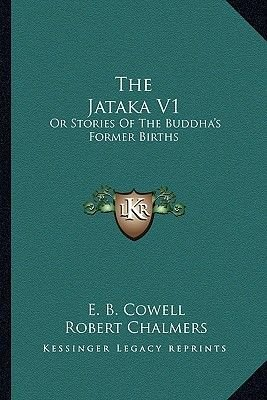 The Jataka V1 - Or Stories of the Buddha's Former Births (Paperback): E.B. Cowell