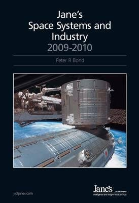 Jane's Space Systems and Industry, 2009-2010 2009/2010 (Hardcover, 25th edition): Peter R. Bond