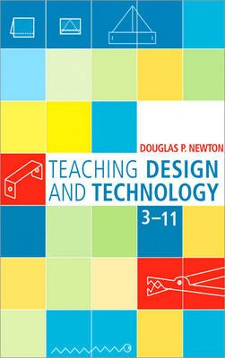 Teaching Design and Technology 3 - 11 (Hardcover, New): Douglas Newton