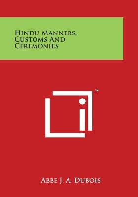 Hindu Manners, Customs and Ceremonies (Paperback): Abbe J.A. Dubois