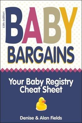 Baby Bargains - Your Baby Registry Cheat Sheet! Honest & Independent Reviews to Help You Choose Your Baby's Car Seat,...
