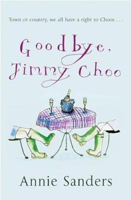 Goodbye, Jimmy Choo (Electronic book text): Annie Sanders