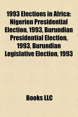 1993 Elections in Africa - Nigerien Presidential Election, 1993, Burundian Presidential Election, 1993, Burundian Legislative...