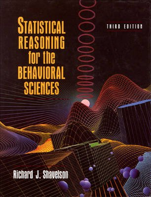 Statistical Reasoning for the Behavioral Sciences (Hardcover, United States ed of 3rd revised ed): Richard J Shavelson