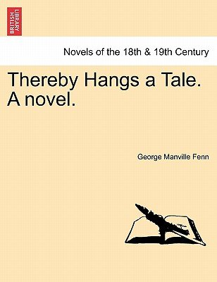 Thereby Hangs a Tale. a Novel. (Paperback): George Manville Fenn
