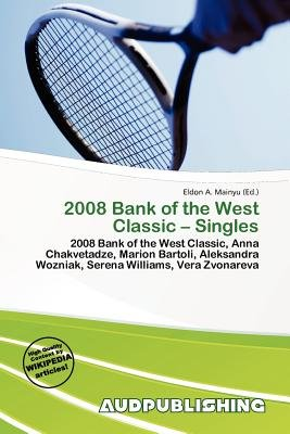 2008 Bank of the West Classic - Singles (Paperback): Eldon A. Mainyu