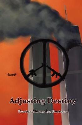 Adjusting Destiny (Paperback): Doctor Alexander Bertson