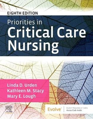 Priorities in Critical Care Nursing (Paperback, 8th Revised edition): Linda D. Urden, Kathleen M. Stacy, Mary E Lough