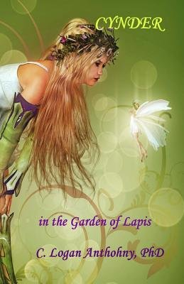 Cynder - In the Garden of Lapis (Paperback): C. Logan Anthony Phd