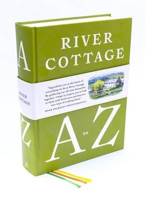 River Cottage A to Z - Our Favourite Ingredients, & How to Cook Them (Hardcover): Hugh Fearnley-Whittingstall, Pam Corbin, Mark...