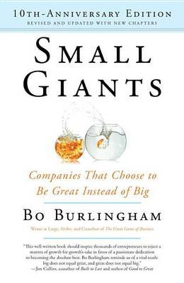 Small Giants--10th-anniversary (Paperback, 10th Anniversary ed.): Bo Burlingham