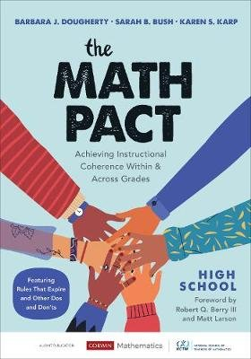 The Math Pact, High School - Achieving Instructional Coherence Within and Across Grades (Paperback): Barbara J. Dougherty,...