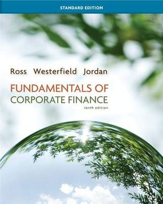 Fundamentals of Corporate Finance Standard Edition with Connect Access Card (Hardcover, 10th ed.): Stephen Ross, Randolph...