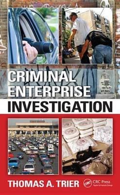 Criminal Enterprise Investigation (Electronic book text): Thomas A. Trier