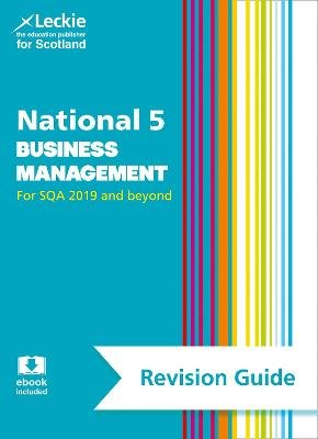 National 5 Business Management Revision Guide for New 2019 Exams - Success Guide for Cfe Sqa Exams (Paperback, 2nd Revised...