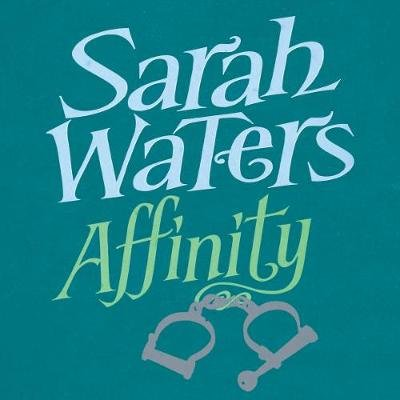 Affinity (Downloadable audio file, Unabridged edition): Sarah Waters