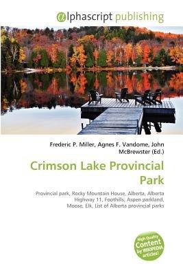 Crimson Lake Provincial Park (Paperback): Frederic P. Miller, Agnes F. Vandome, John McBrewster