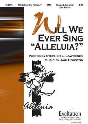 "Will We Ever Sing ""Alleluia?"" (Paperback): Jari Houston"