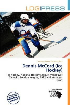 Dennis McCord (Ice Hockey) (Paperback): Terrence James Victorino