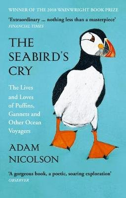 The Seabird's Cry - The Lives and Loves of Puffins, Gannets and Other Ocean Voyagers (Paperback): Adam Nicolson