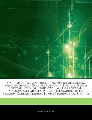 Articles on Stadiums in Pakistan, Including - National Stadium, Karachi, Defence Housing Authority Stadium, Peoples Football...
