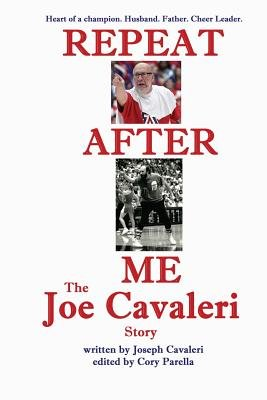 Repeat After Me - The Joe Cavaleri Story (Paperback): Joe Cavaleri