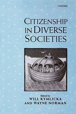 Citizenship in Diverse Societies (Paperback): Will Kymlicka, Wayne Norman