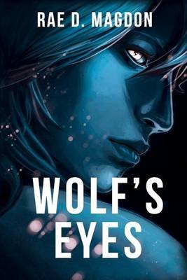 Wolf's Eyes (Paperback): Rae D. Magdon