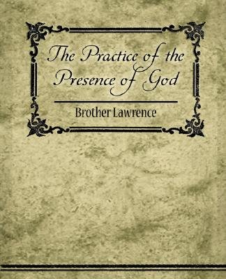 The Practice of the Presence of God (Paperback): Brother Lawrence