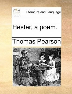 Hester, a Poem. Hester, a Poem. (Paperback): Thomas Pearson