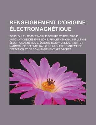 Renseignement D'Origine Electromagnetique - Echelon, Ensemble Mobile Ecoute Et Recherche Automatique Des Emissions, Projet...