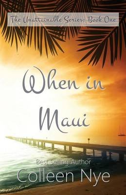 When in Maui (Paperback): Colleen Shunk