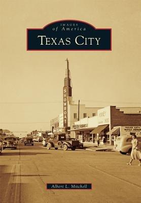Texas City (Paperback): Albert L Mitchell