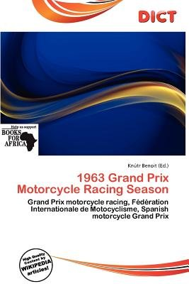 1963 Grand Prix Motorcycle Racing Season (Paperback): Knutr Benoit