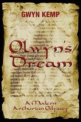 Olwyn's Dream - A Modern Arthurian Odyssey (Paperback): Gwyn Kemp