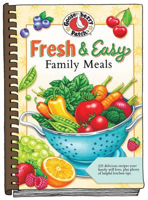 Fresh & Easy Family Meals (Hardcover): Gooseberry Patch