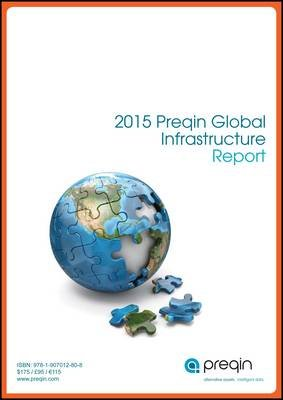 The 2015 Preqin Global Infrastructure Report (Paperback): Helen Kenyon