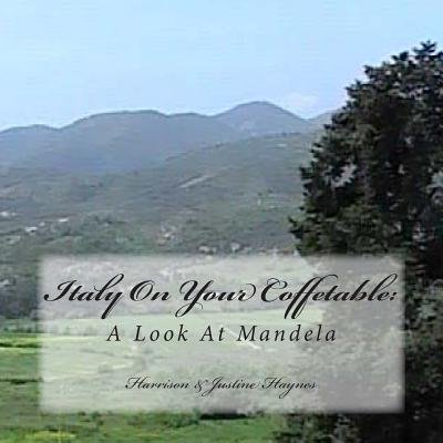 Italy on Your Coffetable - A Look at Mandela (Paperback): Harrison C. Haynes