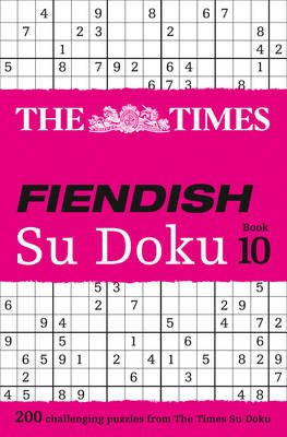 The Times Fiendish Su Doku Book 10 - 200 Challenging Puzzles from the Times (Paperback, Edition): The Times Mind Games
