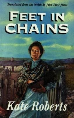 Feet in Chains (Paperback, New edition): Kate Roberts